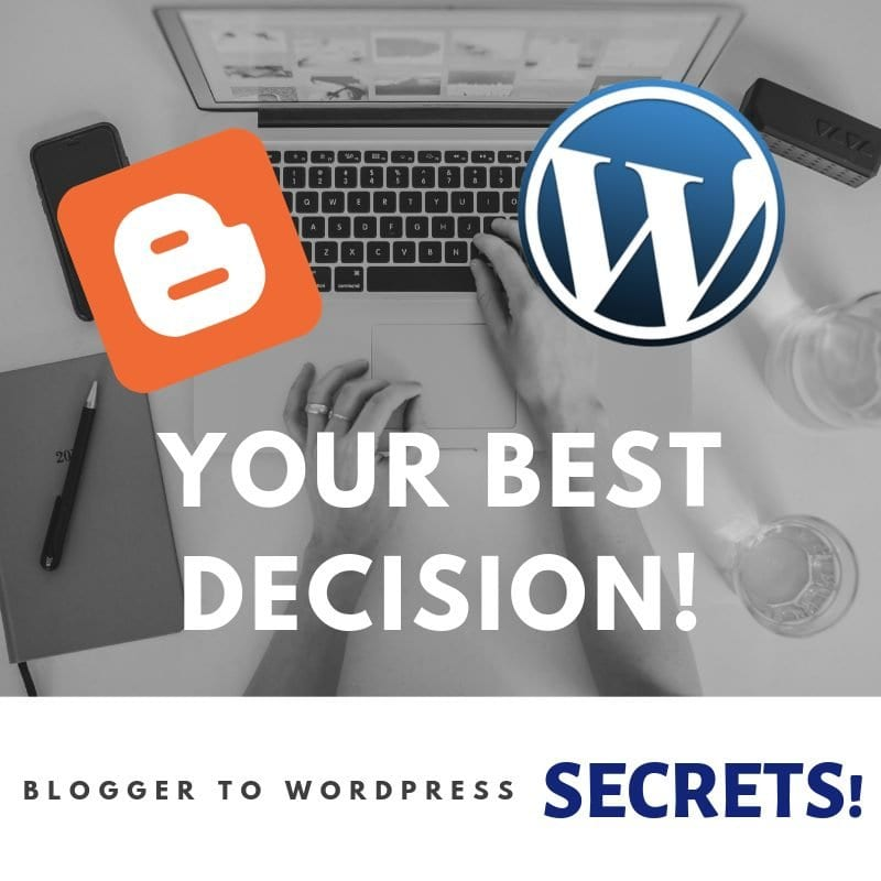 Blogger to WordPress your best decision!